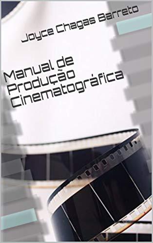 Manual de Produção Cinematográfica (Portuguese Edition)