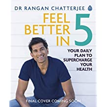 Feel Better In 5: Your daily plan to supercharge your health
