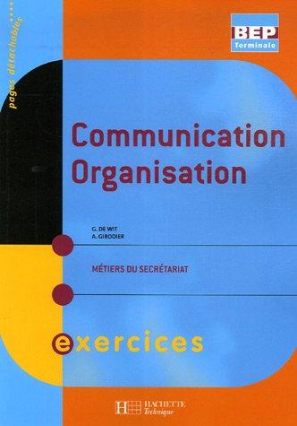 Communication organisation Tle BEP : Métiers du secrétariat par Guylaine De Wit, A Girodier