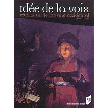 Idée de la voix : Etudes sur le lyrisme occidental