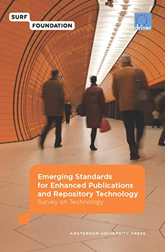 Emerging Standards for Enhanced Publications and Repository Technology: Survey on Technology (Surf/EU-Driver)