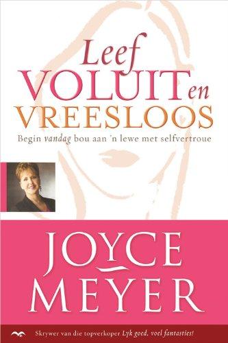 Leef voluit en vreesloos: Begin vandag bou aan 'n lewe met selfvertroue (Afrikaans Edition)