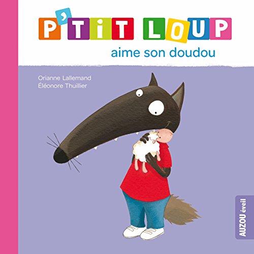 P'tit Loup aime son doudou par Orianne Lallemand