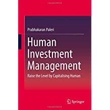 Human Investment Management: Raise the Level by Capitalising Human