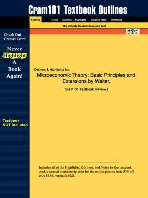 [Studyguide for Microeconomic Theory: Basic Principles and Extensions by Nicholson, Walter, ISBN 9780030335938] (By: Nicholson Walter Nicholson) [published: October, 2006]