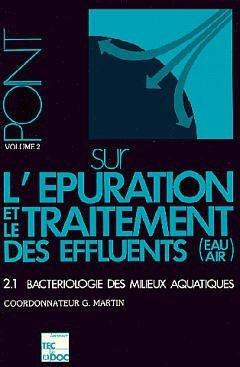Le point sur l'épuration et le traitement des effluents, volume 2 : la bactériologie par Martin