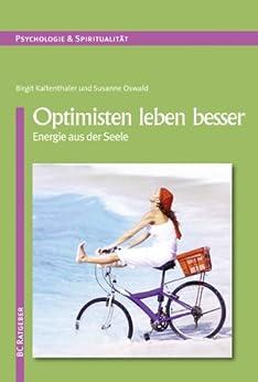 Optimisten leben besser: Energie aus der Seele