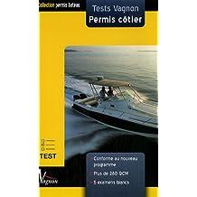 Tests Vagnon Permis côtier : Avec 5 examens blancs
