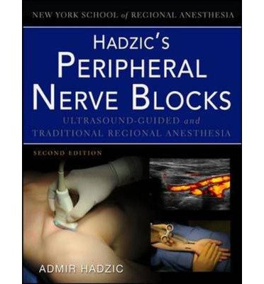 By Hadzic, Admir ( Author ) [ Hadzic's Peripheral Nerve Blocks and Anatomy for Ultrasound-Guided Regional Anesthesia (Revised) By Jan-2012 Hardcover