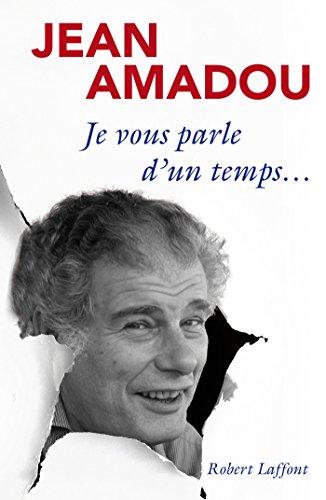 Je vous parle d'un temps... par Jean AMADOU
