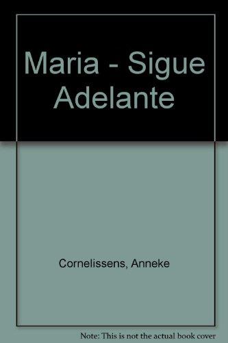Maria - Sigue Adelante par Anneke Cornelissens