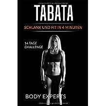 Tabata: Schlank und fit in 4 Minuten - 14 Tages Challenge: Stoffwechseln anregen und Fett verbrennen