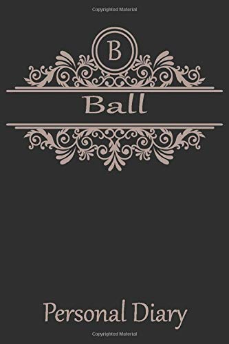 B Ball Personal Diary: Cute Initial Monogram Letter Blank Lined Paper Personalized Notebook For Writing & Note Taking Composition Journal - Locking Ball