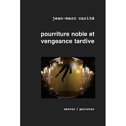 Pourriture noble et vengeance tardive: Élu meilleur roman mondial sur le vin par les Gourmands Awards 2010 (La part des anges t. 1)