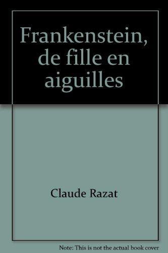 Frankenstein, de fille en aiguilles (Plaisir) par Claude Razat
