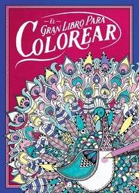El gran libro para colorear/ The Big Beautiful Colouring Book por From Ediciones B