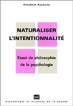 Naturaliser l'intentionnalité de Elisabeth Pacherie