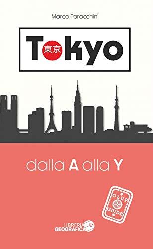 Tokyo dalla A alla Y. Guida Clup