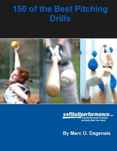 150 of the Best Pitching Drills di C, Mr. Marc O. Dagenais MHK