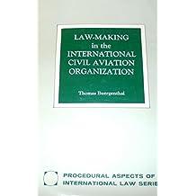 Law-Making in the International Civil Aviation Organization: 007