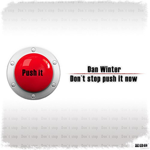 Dan Winter - Don't Stop Push It Now