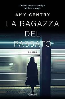 La ragazza del passato (Italian Edition) by [Gentry, Amy]