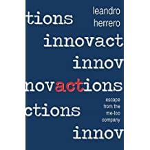 Innovactions: Escape from the Me-too Company