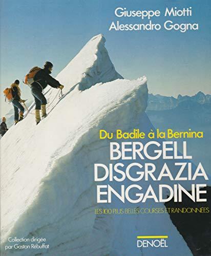 Bergel Disgrazia Engadine Du Badile à la Bernina Les 100 plus belles courses et randonnées Denoël 1985