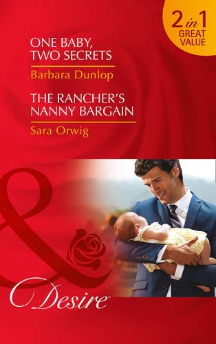 book cover of One Baby, Two Secrets / The Rancher\'s Nanny Bargain