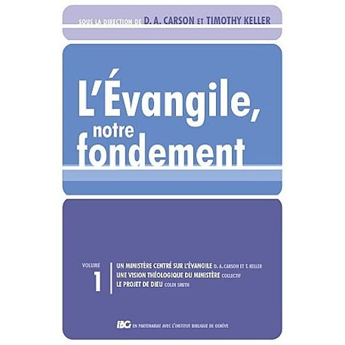 L'Evangile, notre fondement : Les brochures de la Gospel Coalition, Tome 1
