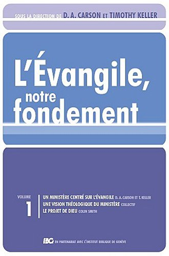 levangile-notre-fondement-les-brochures-de-la-gospel-coalition-tome-1