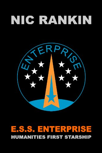 E.S.S. ENTERPRISE: HUMANITIES FIRST STARSHIP (English Edition) (Nic-station)