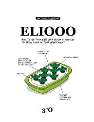 ELIOOO: How to go to IKEA and Build a Device to Grow Food in Your Apartment.