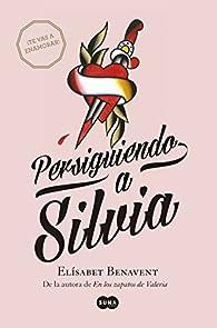 Persiguiendo a Silvia par Elísabet Benavent