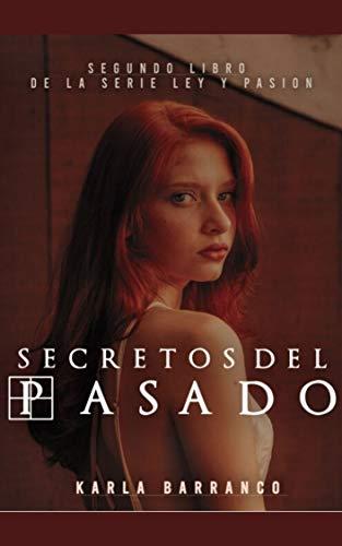 Secretos del pasado (Ley y pasión nº 2) de Karla Barranco