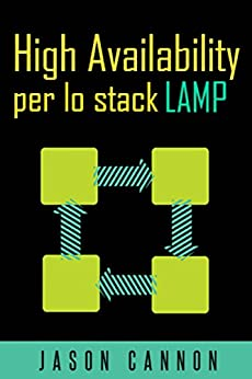 High Availability Per Lo Stack Lamp di [Cannon, Jason]