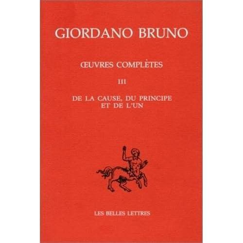 Giordano Bruno. Oeuvres complètes, tome 3 : De la cause, du principe et de l'un