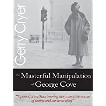 The Masterful Manipulation of George Cove