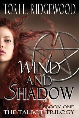 [(Wind and Shadow : The Talbot Series, Book 1)] [By (author) Tori L Ridgewood] published on (June, 2013)