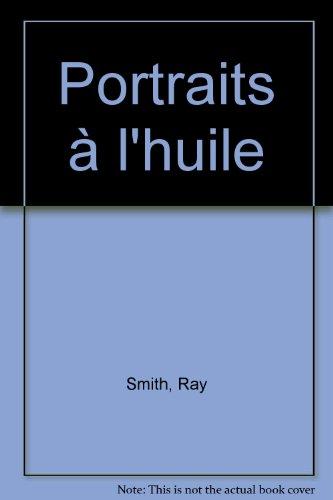 Portraits à l'huile par Ray Smith