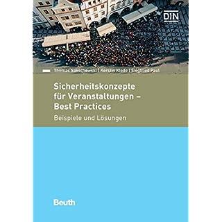 Sicherheitskonzepte für Veranstaltungen - Best Practices: Beispiele und Lösungen (Beuth Praxis)