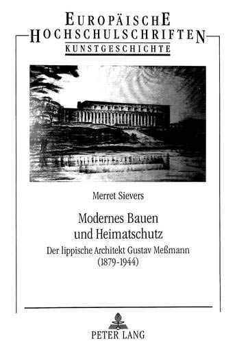 Schwarz Architekten-reihe (Modernes Bauen und Heimatschutz: Der lippische Architekt Gustav Meßmann (1879-1944) (Europäische Hochschulschriften / European University Studies / ... Art / Série 28: Histoire de l'art, Band 325))