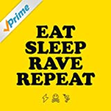 Eat Sleep Rave Repeat (feat. Beardyman) [Original Mix] [Explicit]