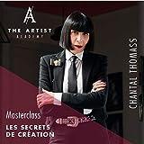 The Artist Academy - Masterclasse vidéo en Ligne Création : Les Secrets de Chantal Thomass : 16 vidéos à visionner en Ligne après Inscription...