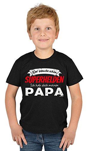 Kinder T-Shirt für Jungs: Wer braucht schon Superhelden, ich hab doch meinen Papa - Geschenk, Geburtstag - schwarz