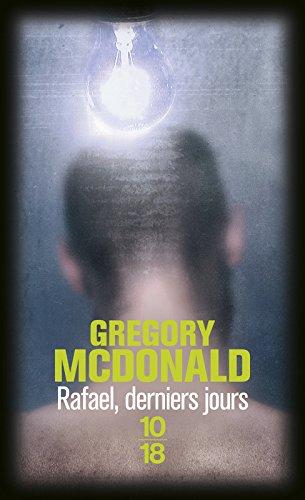 Rafael, derniers jours par Gregory MCDONALD