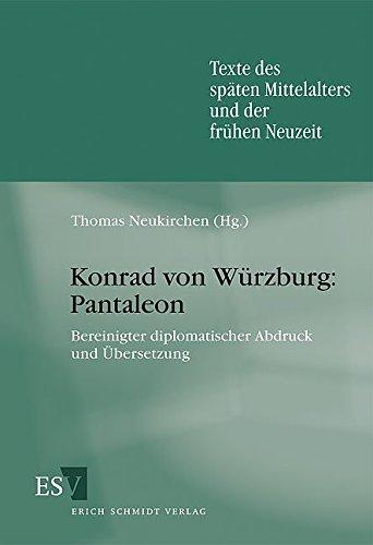 Konrad von Würzburg: Pantaleon: Bereinigter diplomatischer Abdruck und  Übersetzung (Texte des späten Mittelalters und der frühen Neuzeit (TMA),