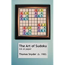 The Art of Sudoku by Thomas Snyder (2012-04-09)
