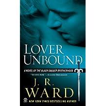 Lover Unbound: A Novel of the Black Dagger Brotherhood
