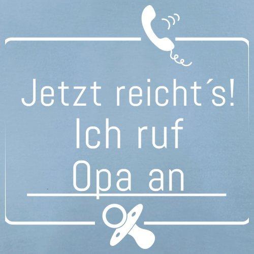 JETZT REICHT´S! ICH RUF OPA AN - Herren T-Shirt - 13 Farben Himmelblau